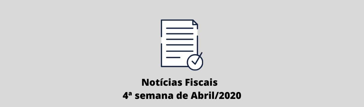 notícias fiscais 4ª semana abril 2020