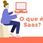 O que é SaaS