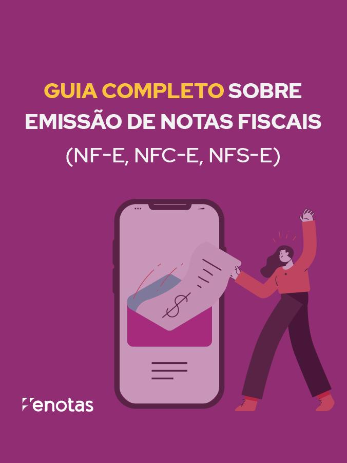 Guia completo sobre emissão de notas fiscais